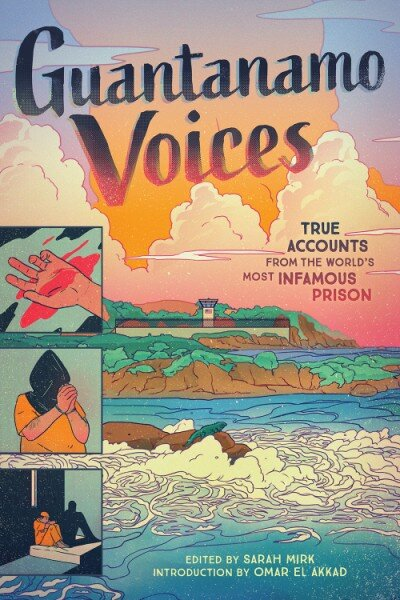 Cover of the book, Guantanamo Voices: True Accounts from the World's Most Infamous Prison